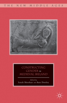 Constructing Gender in Medieval Ireland, ed. Sarah Sheehan & Ann Dooley