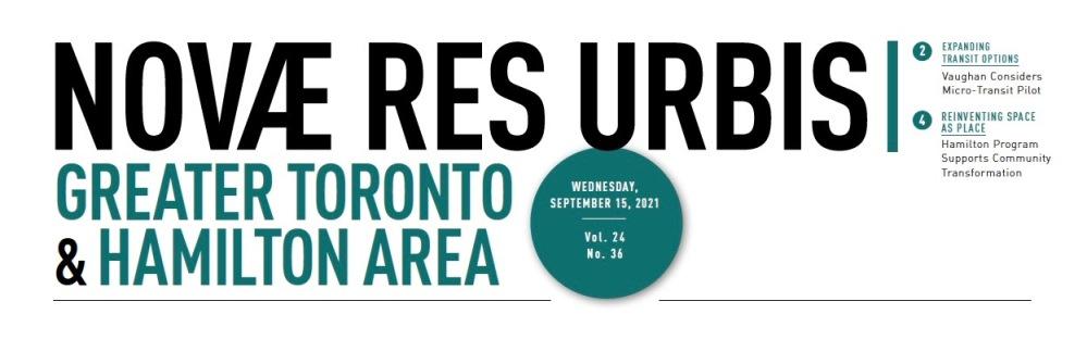 "Novae Res Urbis Greater Toronto & Hamilton Area, September 15, 2021 (Vol. 24 no. 36)""Reinventing Space as Place,"" , 4"